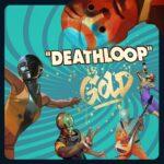 Deathloop is goud gegaan